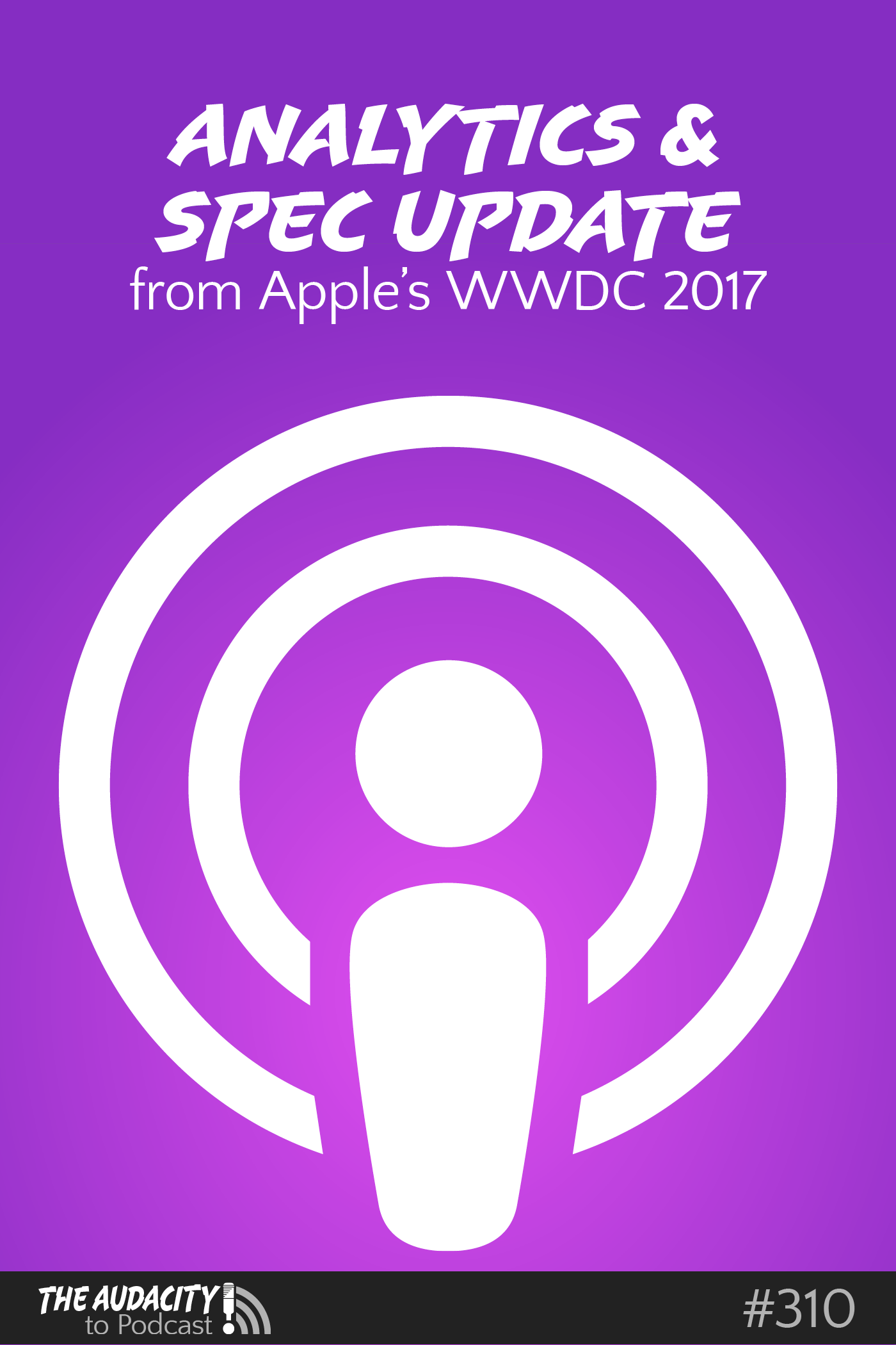 Apple's iOS 11, Podcast Analytics, & Podcasting Spec