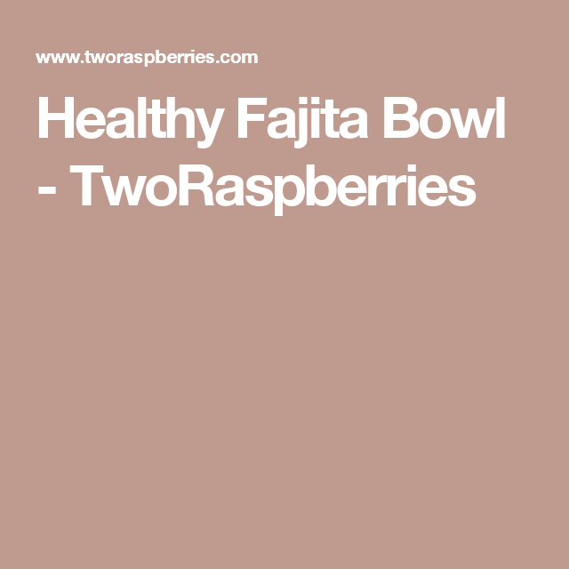 Tofu Fajita Bowl