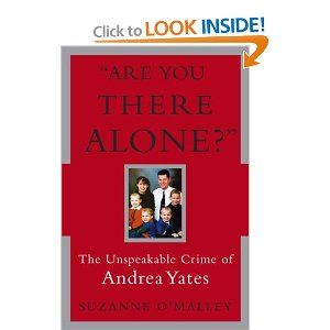 Andrea Yates's horrific murders of her five small children-drowning them one by one in their bathtub-remains one of the most shocking crimes of recent years.