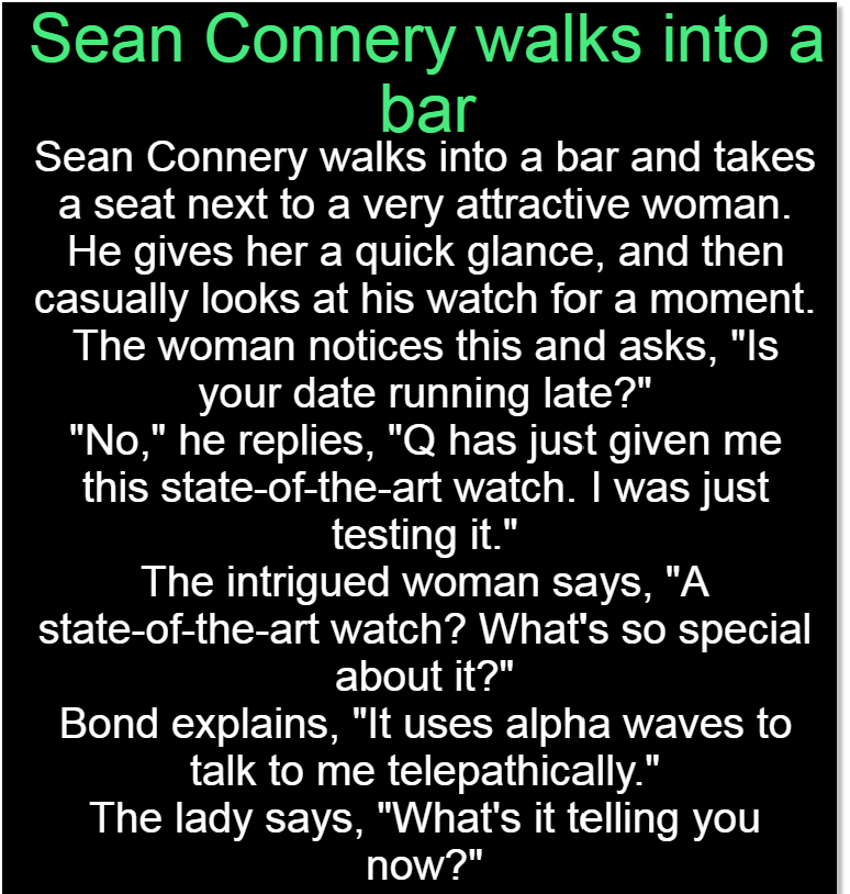 Sean Connery Walks Into A Bar Jokes Jelly In 2020 Clean Funny Jokes Bar Jokes Jokes