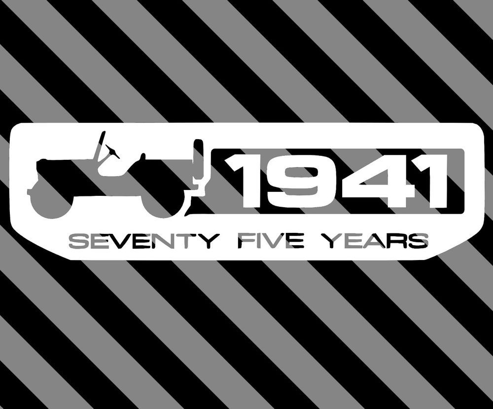 Jeep 75th Anniversary Vinyl Decal Jk Tj Xj Yj Fender Hood Willys