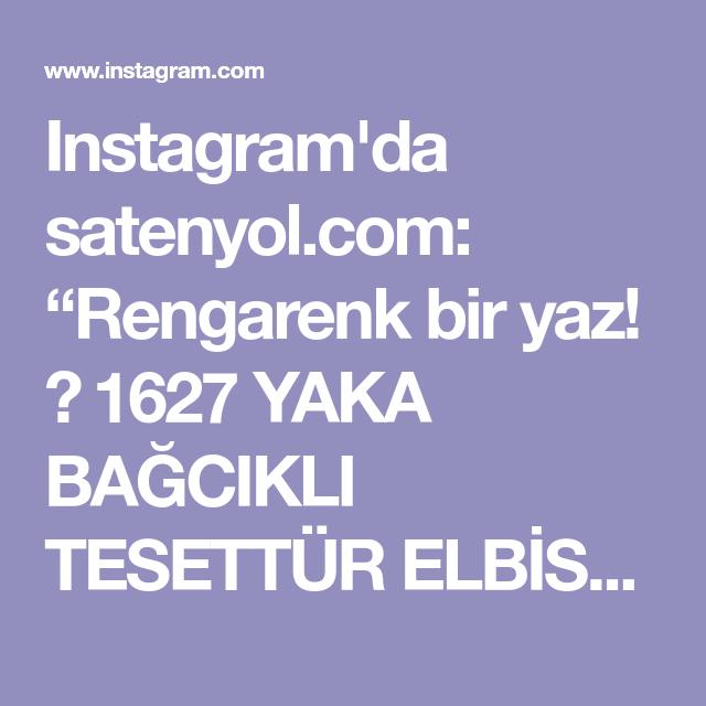 """Photo of Instagram'da satenyol.com: """"Rengarenk bir yaz! 🔎 1627 YAKA BAĞCIKLI TESETT…"""