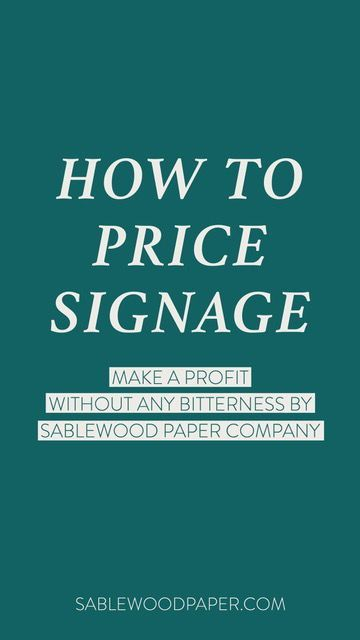 Pricing is the worst, right? If you're never quite sure what you should charge for signage, this guide is for you! Created by Sablewood Paper Co to help guide you through the pricing process #designtips #smallbiztips