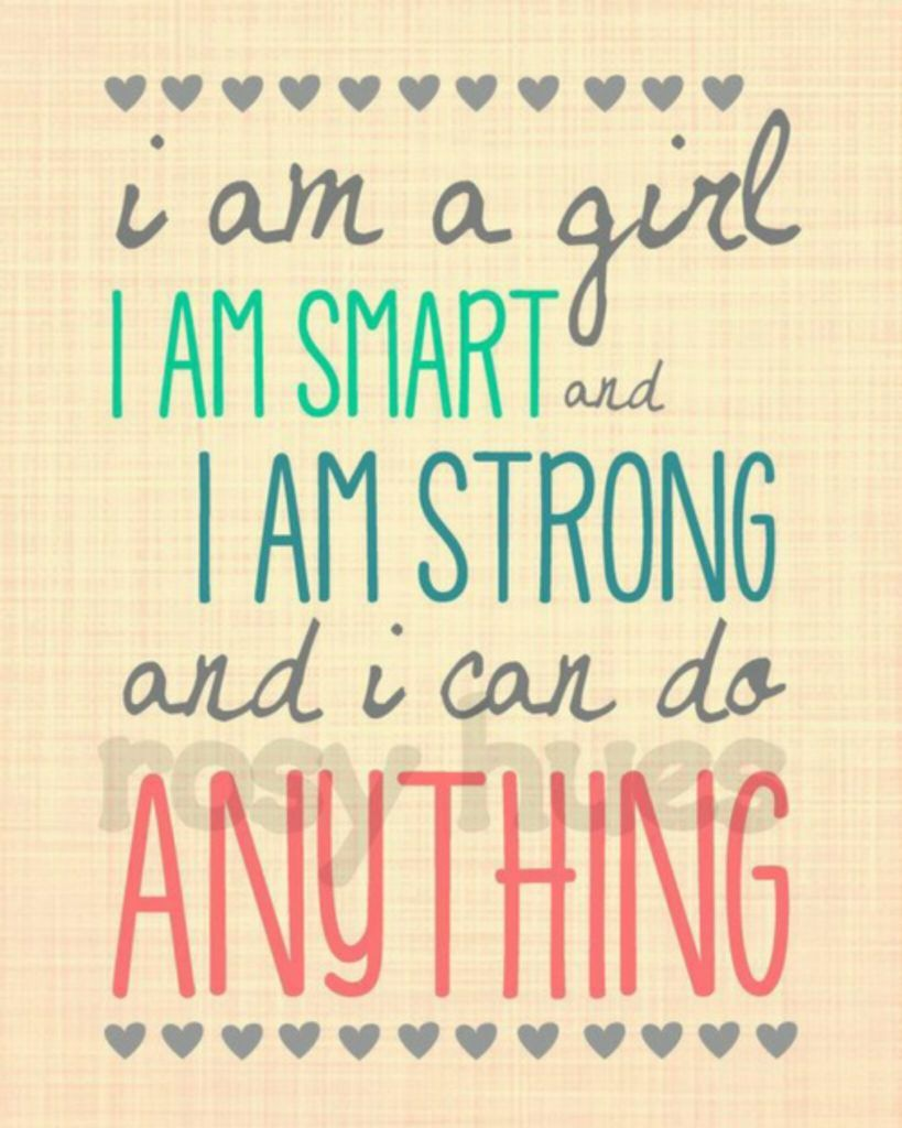 Girls Can Do Anything Inspirational Quotes For Girls Empowerment Quotes Powerful Quotes