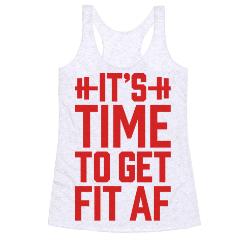 IT'S TIME TO GET FIT AF #fitness #newyearsresolution #workouttank #fitnesstank #goals #fitfam #fitspiration