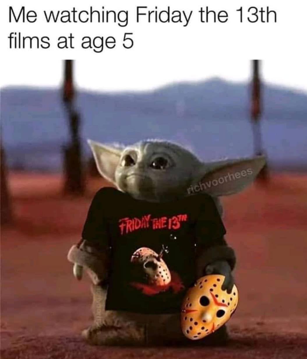 Horror Memes On Instagram Happy Friday The 13th Thisisme Babyyoda Fridaythe13th Jasonvo Happy Friday The 13th Funny Friday Memes Friday Funny Pictures