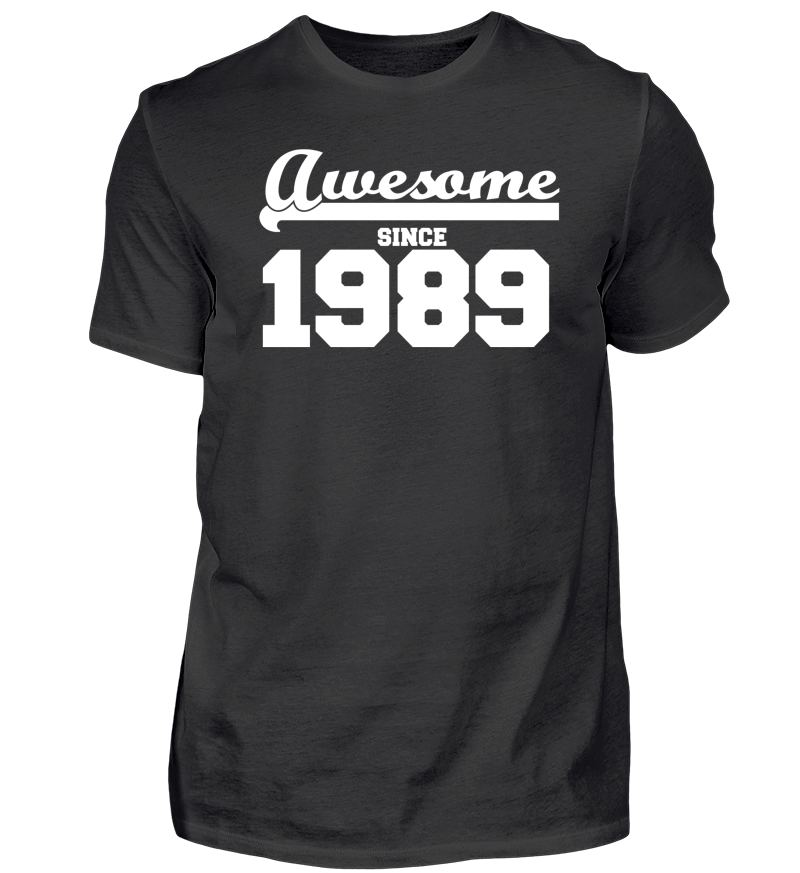 Funny T Shirt Awesome since 1989 gift