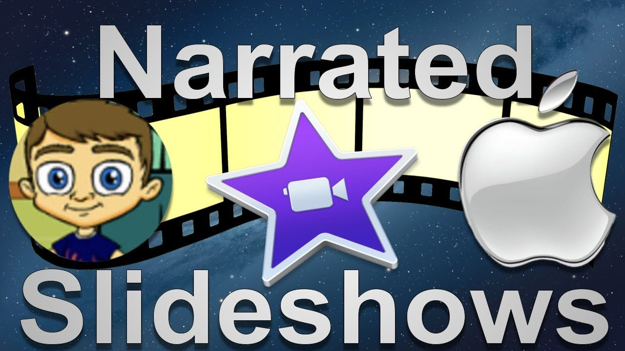 Creating Narrated Slideshows with iMovie YouTube in 2020