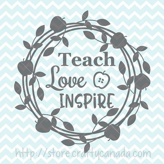Download TEACH LOVE INSPIRE svg and png. Create teacher ...