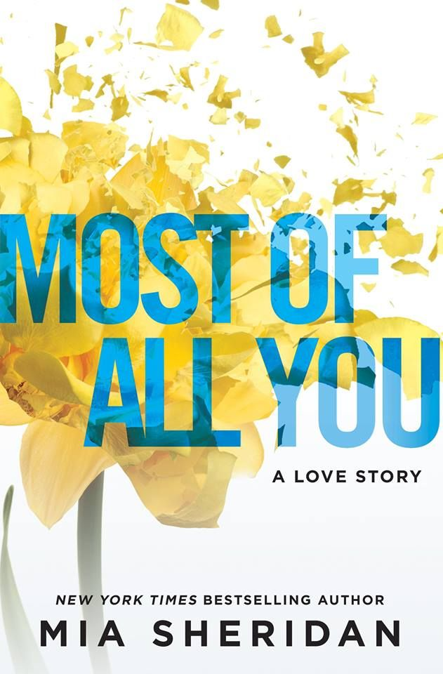 Most of All You by Mia Sheridan – out Oct. 17, 2017 (click to preorder)