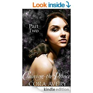 Claiming the Prince: Part Two - Kindle edition by Cora Avery. Paranormal Romance Kindle eBooks @ Amazon.com.