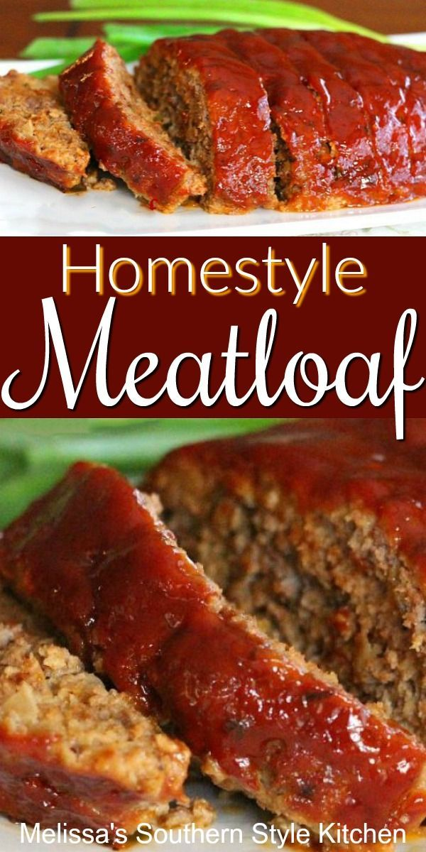This Homestyle Delicious Meatloaf is good for the soul food #meatloaf #comfortfood #beef #easygroundbeefrecipes #deliciousmeatloaf #dinnerideas #dinner #southernfood #southernrecipes #melissassouthernstylekitchen #dinner #food #recipes