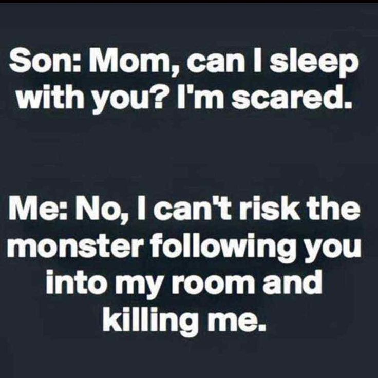 Scared of monsters So am I kid Check out these are more funny mom memes and funny pictures that moms can totally relate to