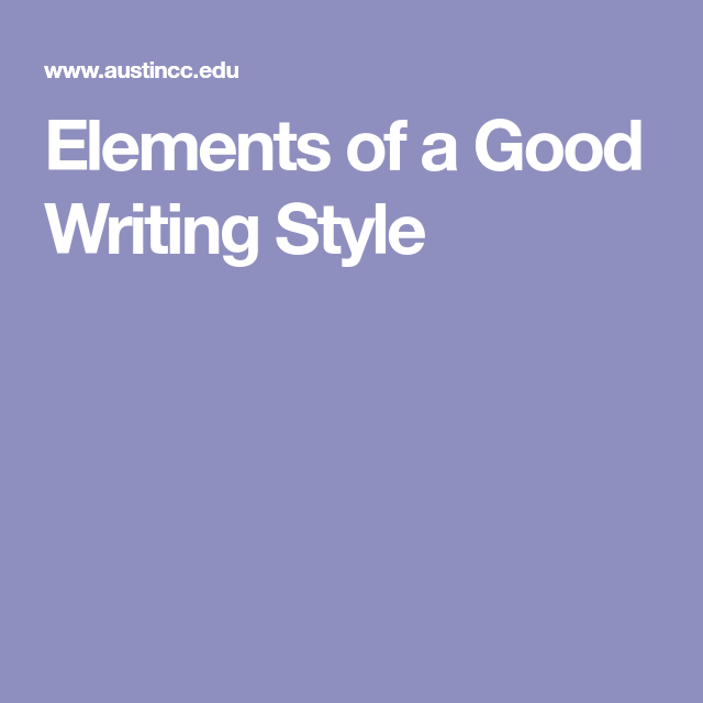 Writing Styles  C2 B7 Elements Of A Good