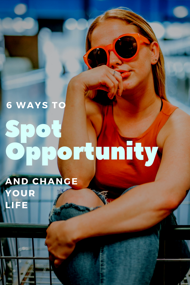 6 Ways to Spot Those Golden Opportunities (With images ...