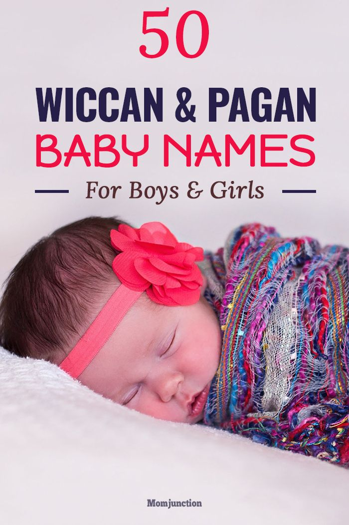 50 Unique Wiccan And Pagan Baby Names For Boys And Girls