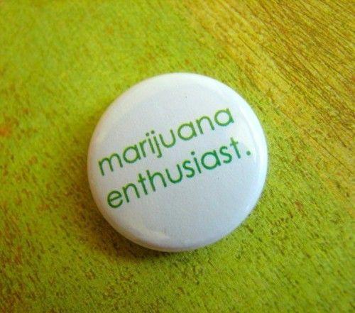 Marijuana enthusiast