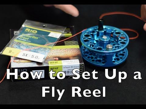 How to Set Up a Fly Fishing Reel (Full) - Fly Fishing and Dreams - YouTube