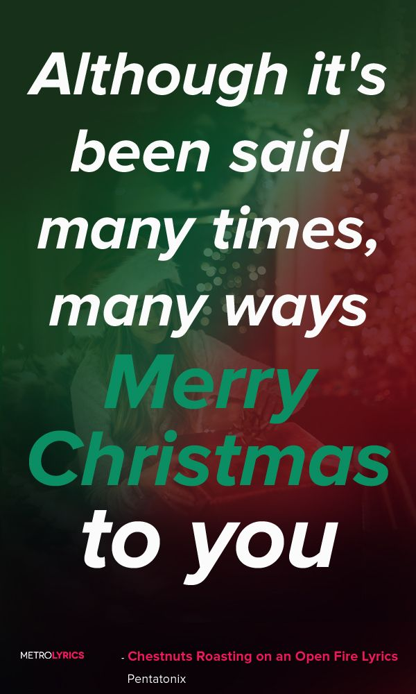 The Christmas Song Chestnuts Roasting On An Open Fire Pentatonix Lyrics And Quotes Chestnuts Roasting On An Open Fire Lyrics Christmas Song Quotes Lyrics