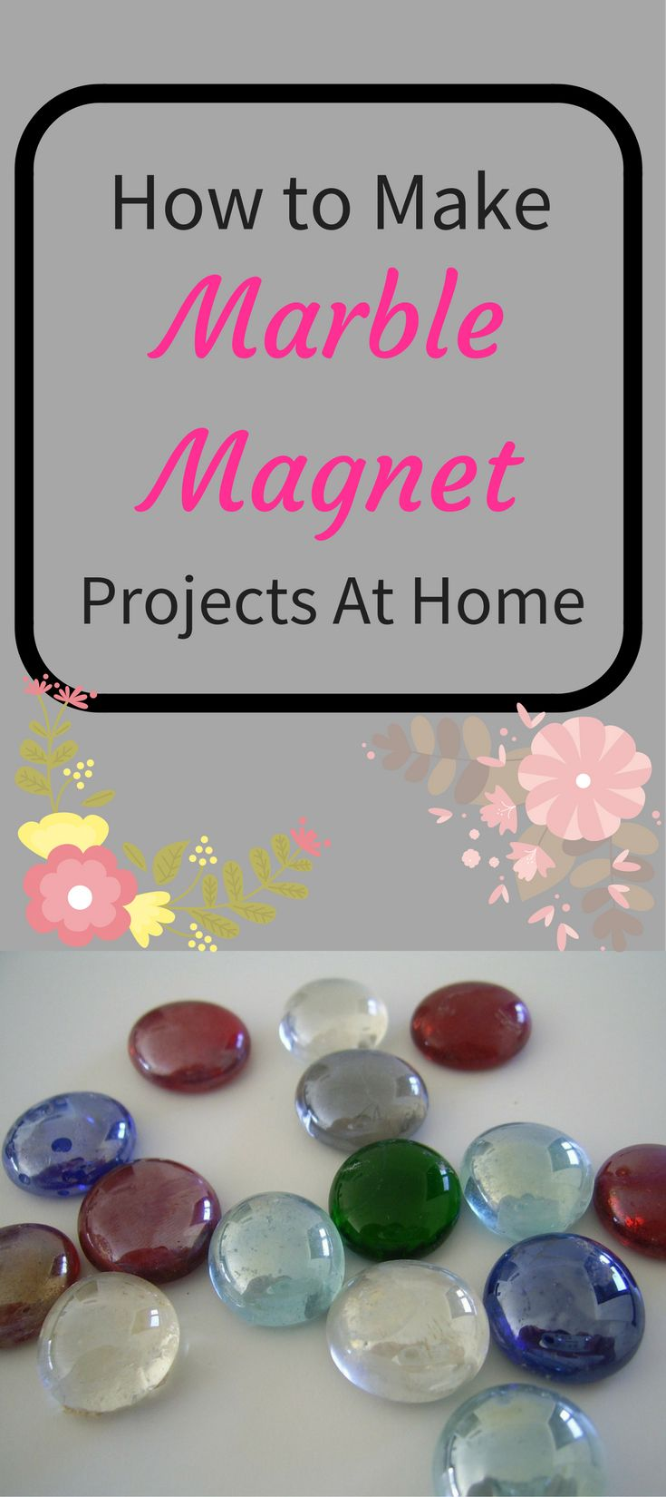 How To Make Marble Magnet Projects At Home Aspiring Homemaker