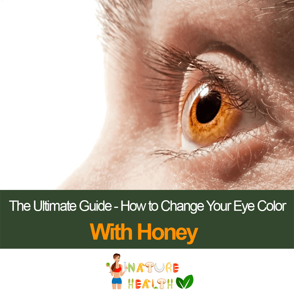 How To Change Your Eye Color With Honey