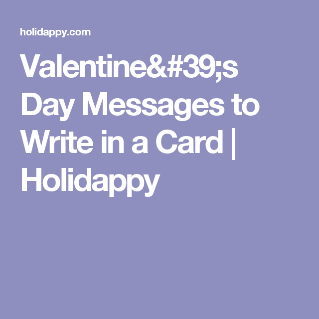 Valentines Day Messages to Write in a Card Holidappy – Messages to Write in a Valentines Card