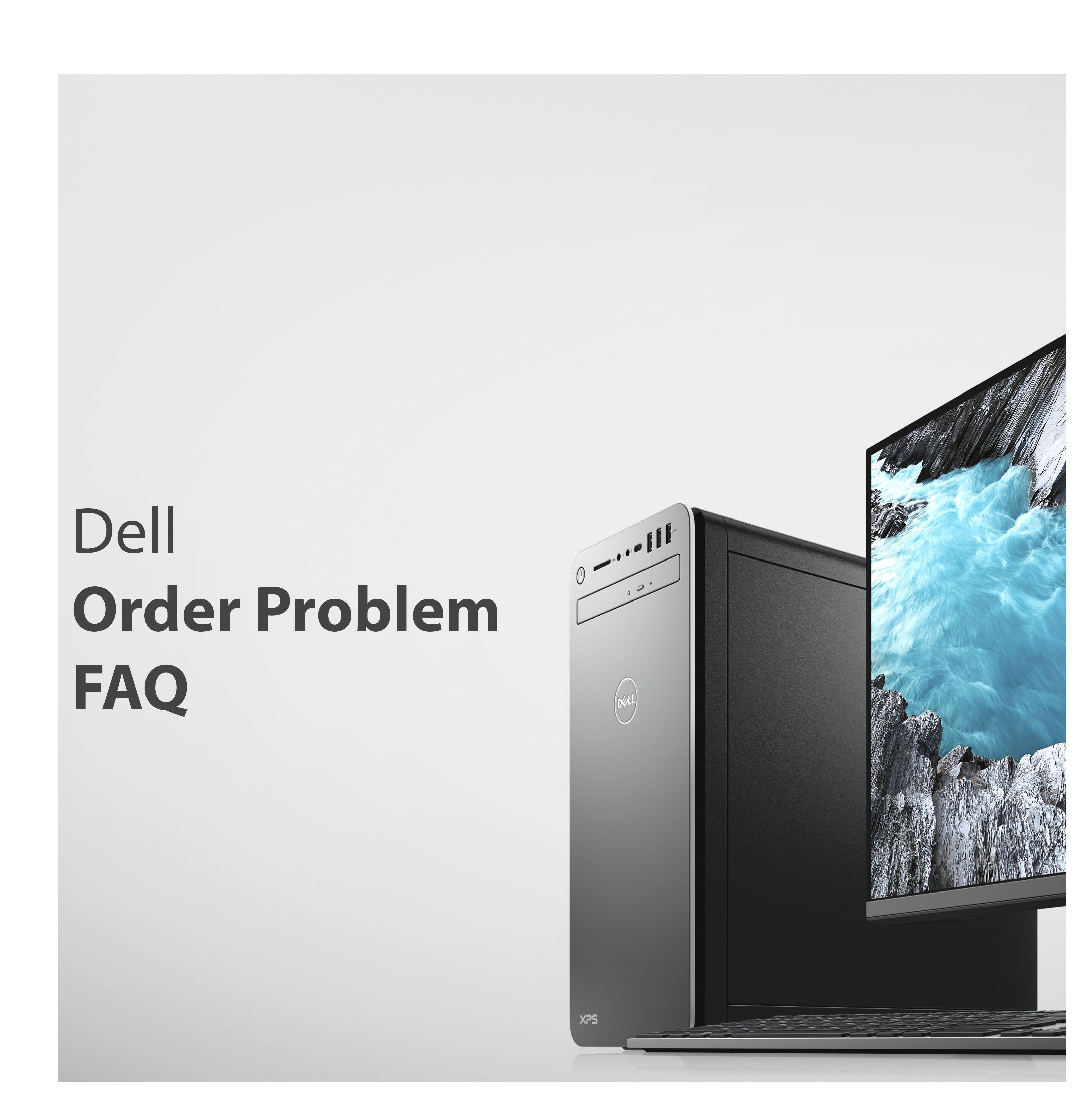 Are you having problems with your order from Dell? 🙋 We
