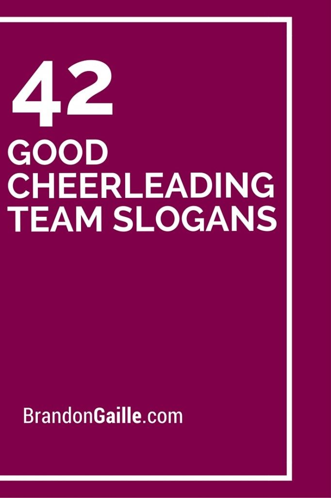 42 Good Cheerleading Team Slogans Catchy Slogans Cheerleading