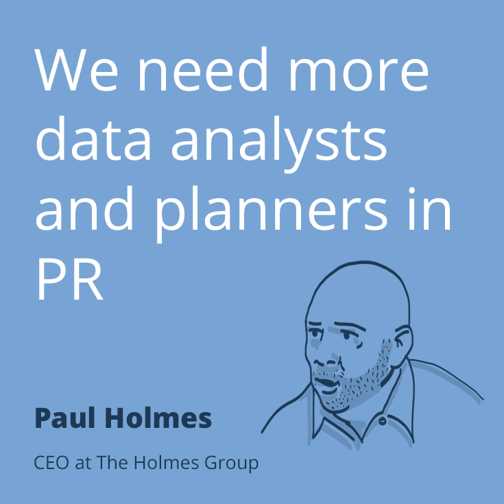 PR Quote By Paul Holmes We Need More Data Analysts And Planners In Awesome Pr Quotes