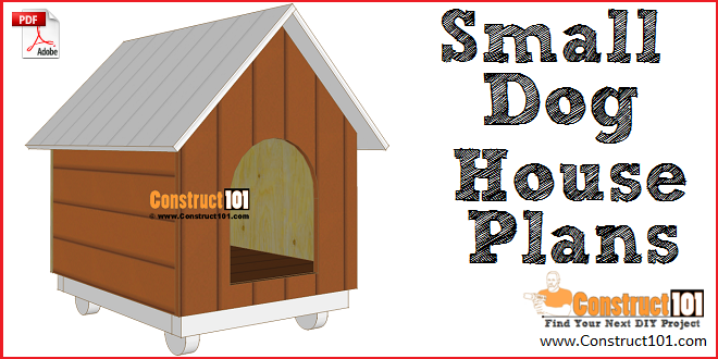 Small Dog House Plans Step By Step Free Download Construct101 In 2020 Small Dog House Dog House Plans Dog House Plans Insulated