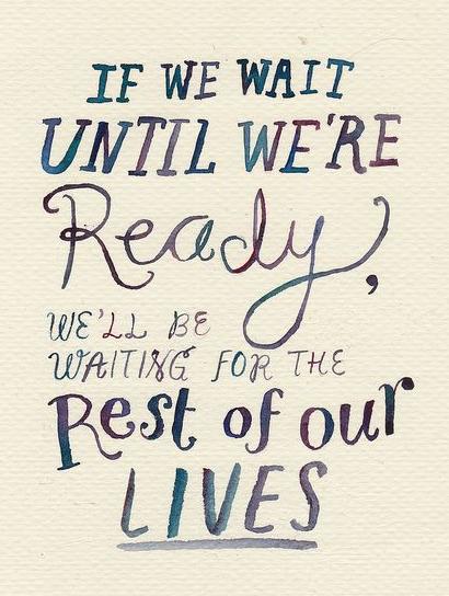 Não espere.