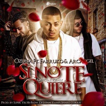 Ozuna Ft Arcangel Y Farruko – Si No Te Quiere ficial Remix via FullPiso astabajoproject Orlando reggaeton seo
