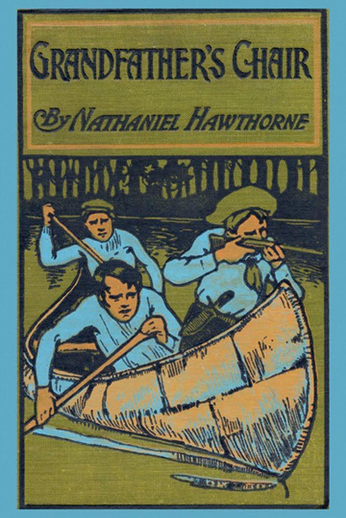 Grandfather's Chair - Nathaniel Hawthorne