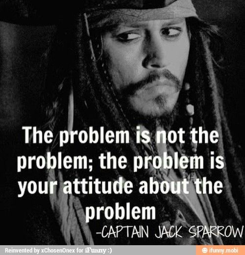 Wise words of Captain Jack Sparrow