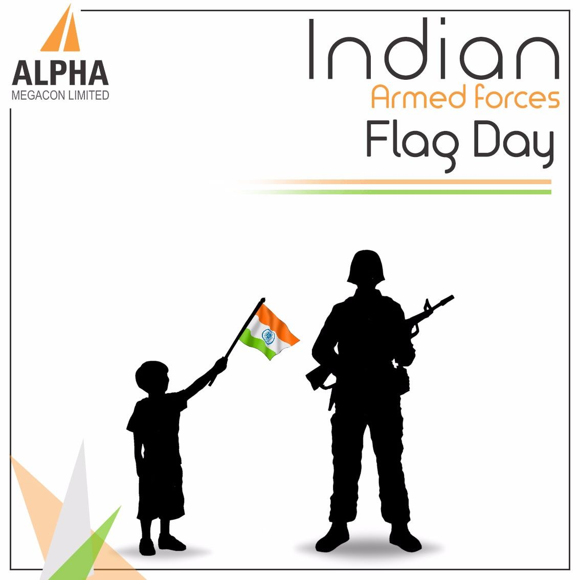 Thank You For Serving Our Country And Protecting Our Freedom Happy Indian Armed Forces Flag Day 2017 Alpha Armed Forces Flag Day Flag Day India Armed Forces