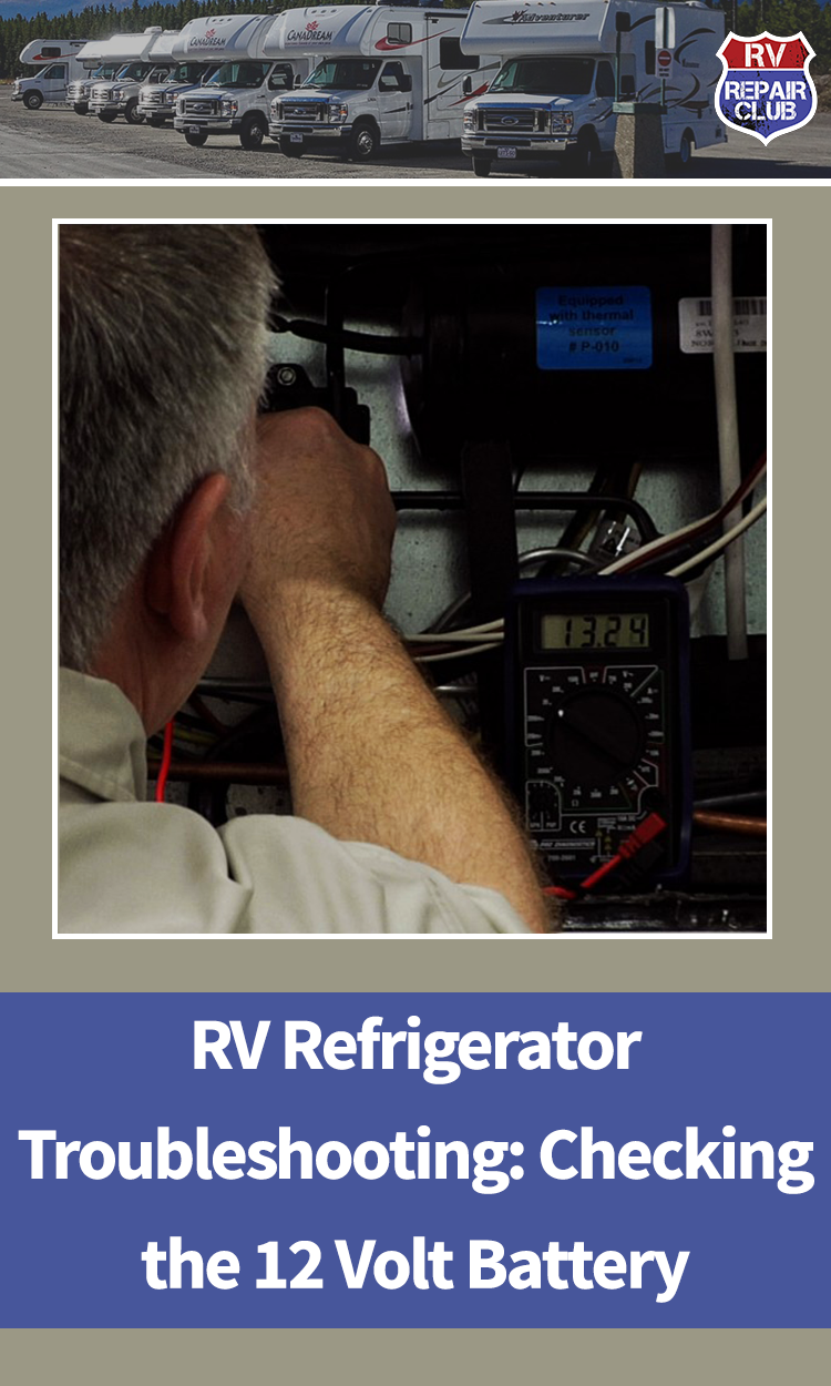 Rv Refrigerator Troubleshooting Checking The 12 Volt Battery With Images Rv Refrigerator Rv Repair Rv Camping Tips