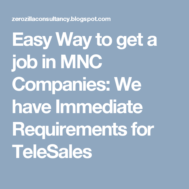 Easy Way to get a job in MNC Companies: We have Immediate Requirements for TeleSales