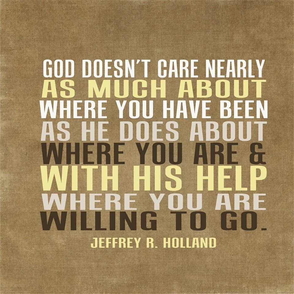 Religious Motivational Quotes God Doesn't Care Nearly As Much About Where You Have Been As He