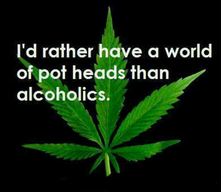 True Story... Weed is so much better...