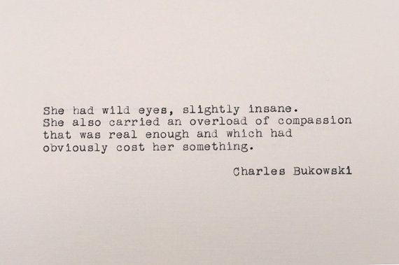 She Has Beautiful Eyes Quotes: - Charles Bukowski Quote Typed On Card Stock With