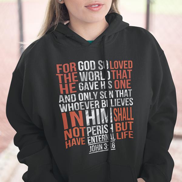 John 3:16 For god so loved the world Christian hoodie | Faith apparel