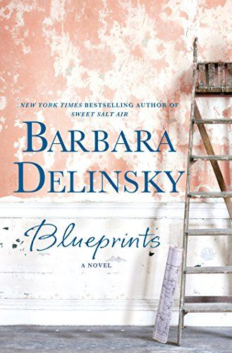 Blueprints A Novel by Barbara Delinsky Books Worth Reading - copy blueprint construction limited