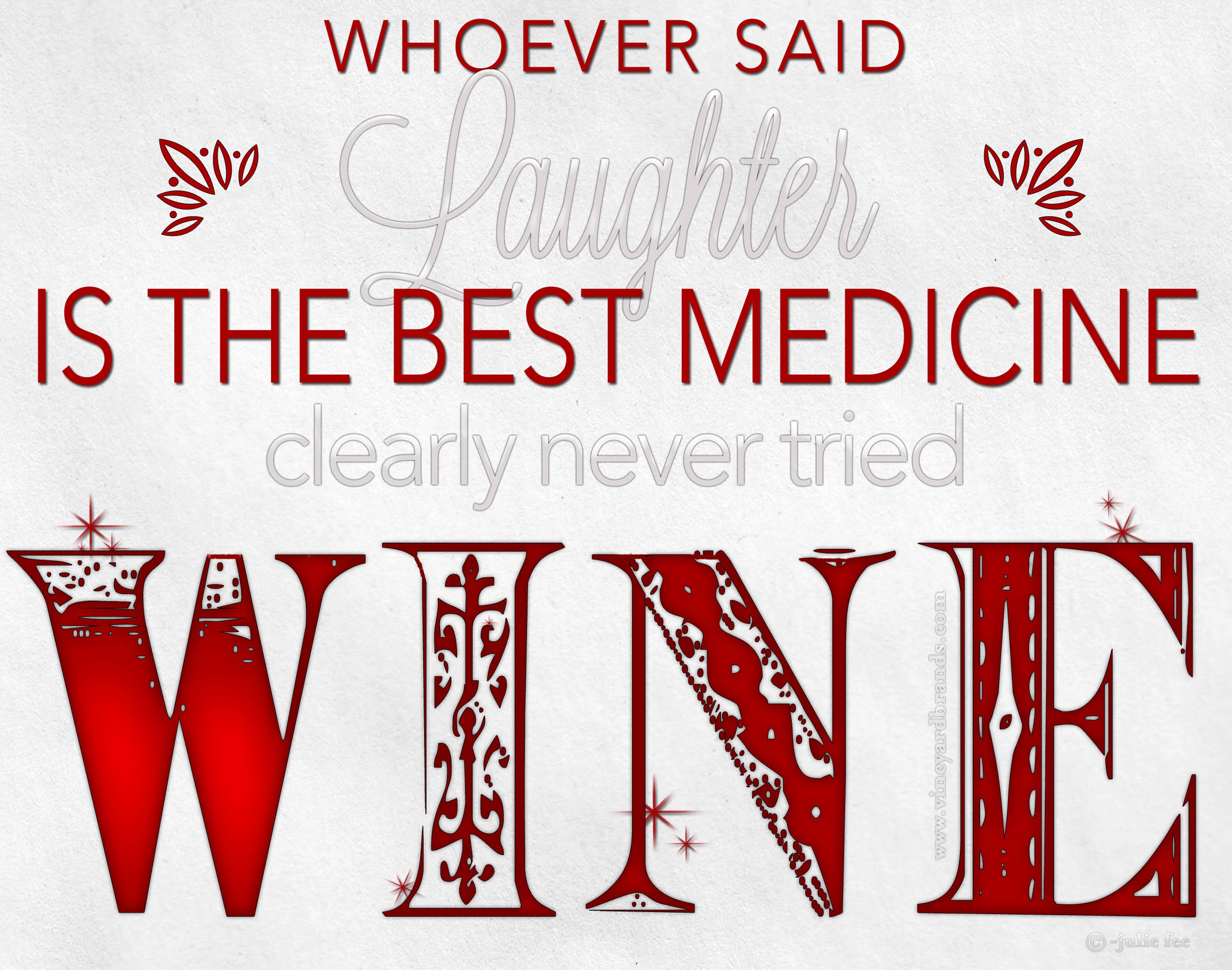 Vineyard Brands Wine Quotes Wine Humor Just Wine