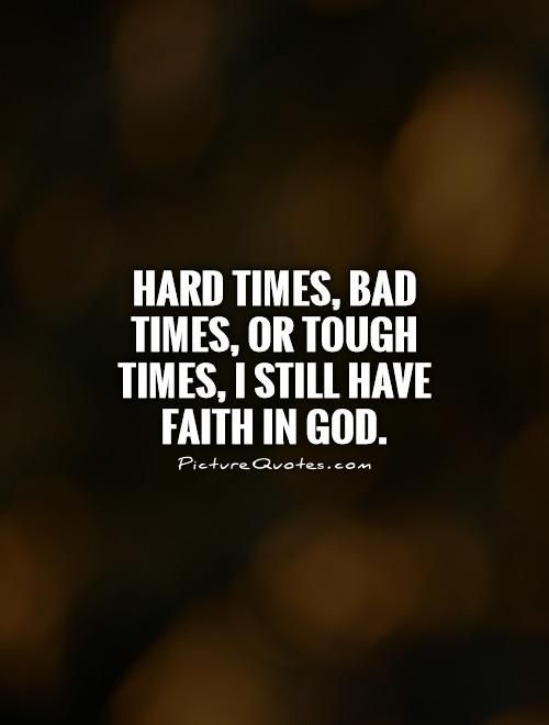 Quotes On Faith Have Faith In God  Quotes About Faith In God In Hard Times God .