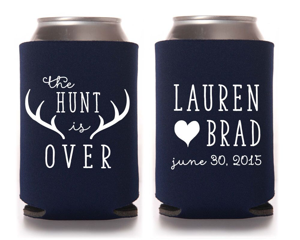 Custom Wedding Koozie The Hunt Is Over Favor