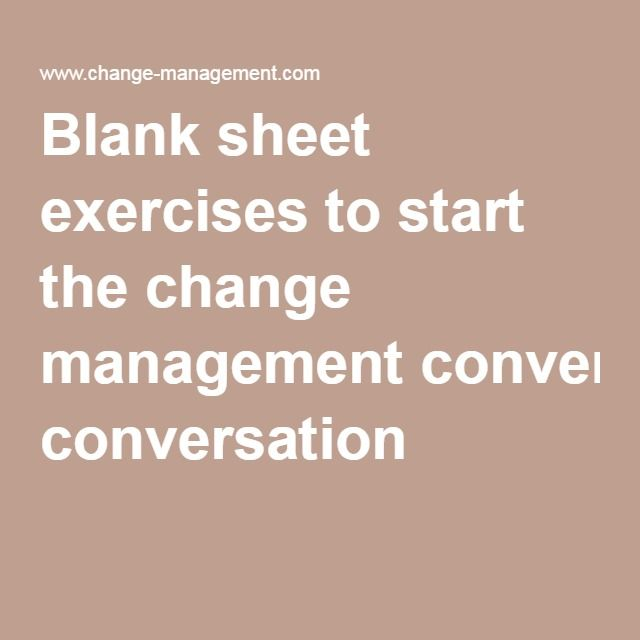 Blank sheet exercises to start the change management conversation - change management plan
