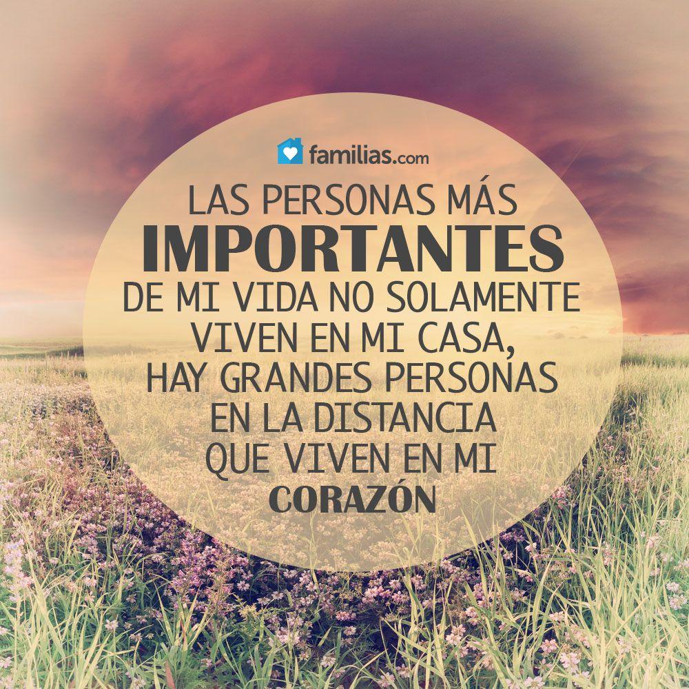 con palabras de amor y mensajes del coraz³n Las personas más importantes de mi vida no solamente viven en mi casa hay grandes personas en la distancia
