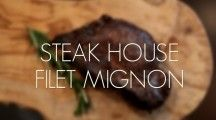 Steak House Filet Mignon