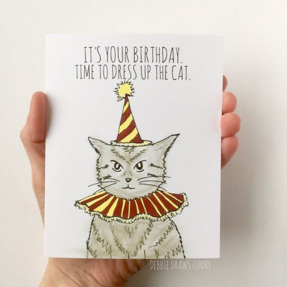Time To Dress Up The Cat Birthday Card
