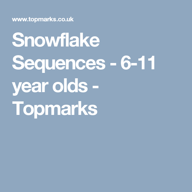 Snowflake Sequences 6 11 Year Olds Topmarks Factors
